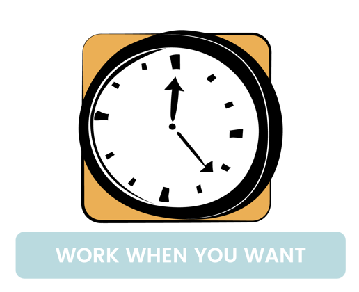 work when you want