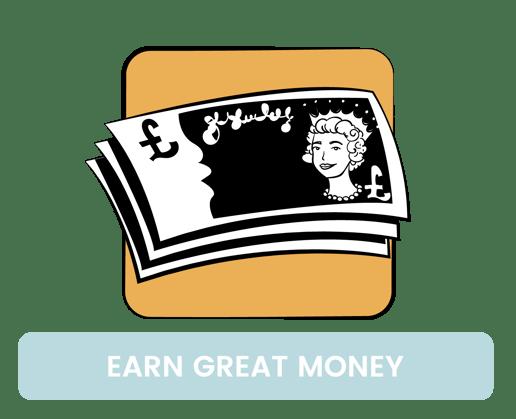 earn great money